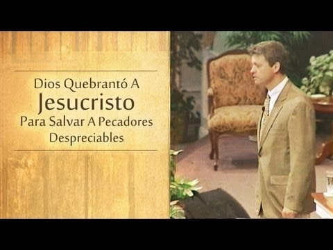 Dios Quebrant A Jesucristo Para Salvar A Pecadores Despreciables