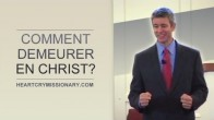 Comment demeurer en Christ?