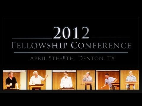 2012 Fellowship Conference A Biblical Gathering of Saints