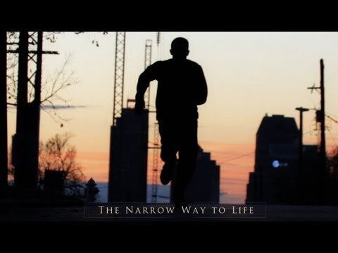 The Narrow Way to Life