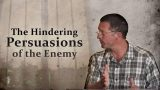The Hindering Persuasions of the Enemy
