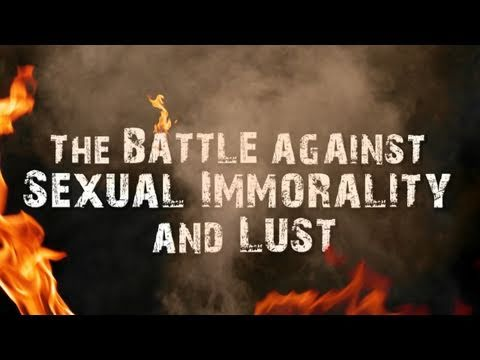 The Battle Against Sexual Immorality and Pornography