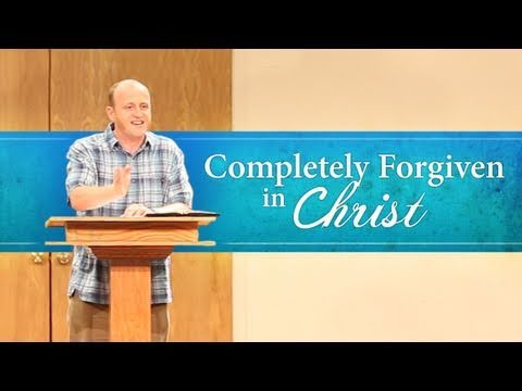 Completely Forgiven in Christ