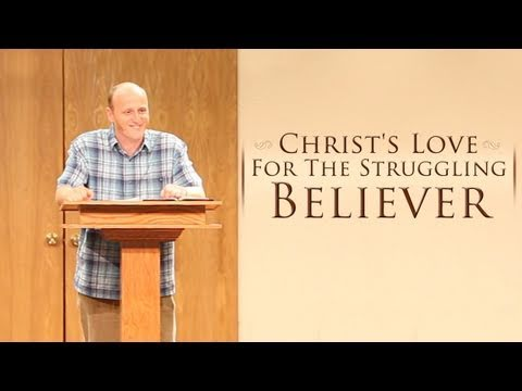 Christ&#8217;s Love for the Struggling Believer