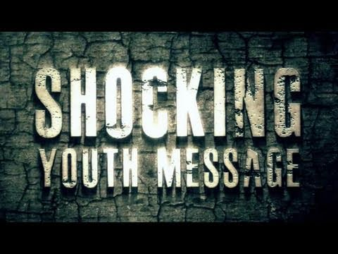 Shocking Youth Message