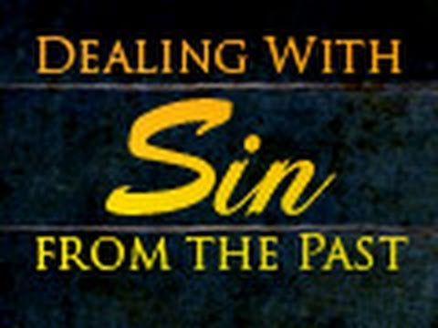 How do I Deal With Hurtful Sins from My Past?
