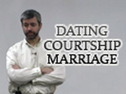 Dating, Courtship, and Marriage