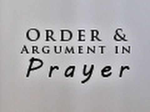 Order and Argument in Prayer
