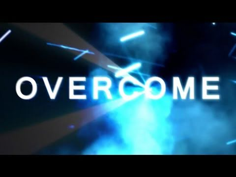 You Must Overcome!