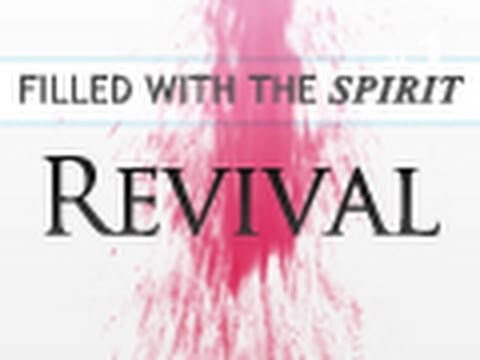 Filled With the Spirit #3: Revival