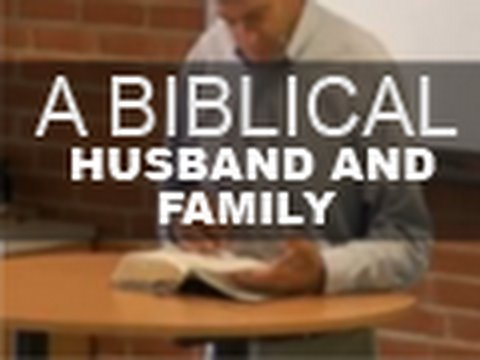 A Biblical Husband and Family