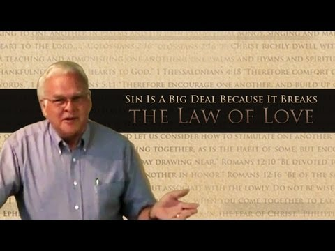 Sin Is A Big Deal Because It Breaks the Law of Love