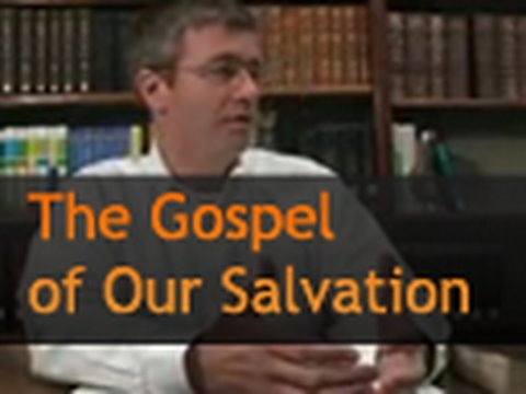 The Gospel of Our Salvation