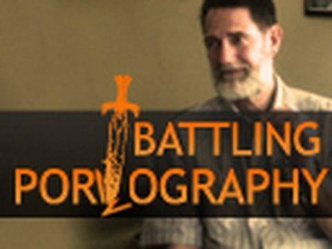 Battling Pornography