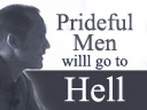 Prideful Men Will Go to Hell