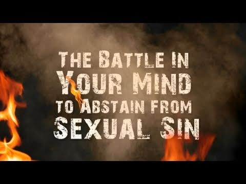 The Battle in Your Mind to Abstain from Sexual Sin