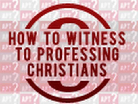 How Do I Witness to a Nominal Christian?