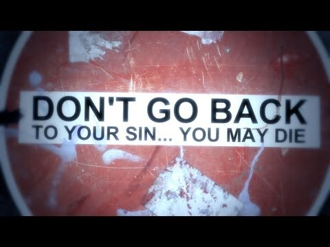 Don't Go Back to Your Sin… You May Die