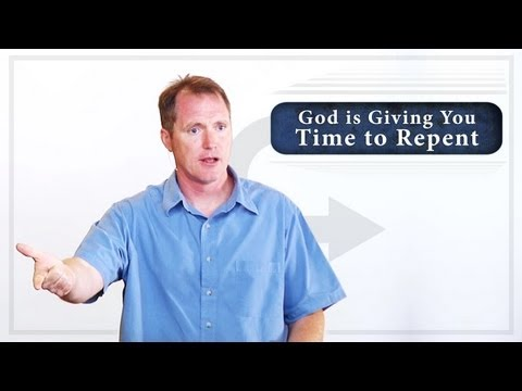God Is Giving You Time to Repent
