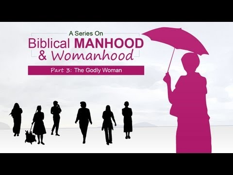 The Godly Woman (Part 3)