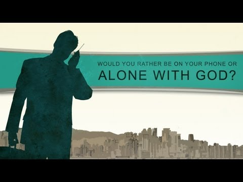 Would You Rather Be On Your Phone or Alone With God?