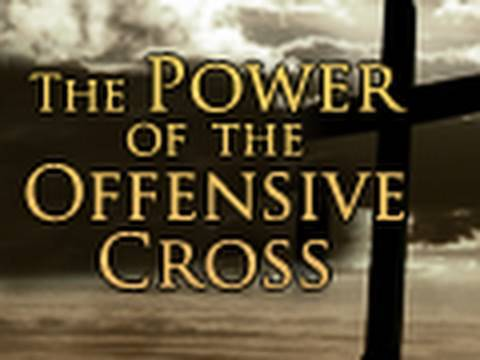 The Power of the Offensive Cross