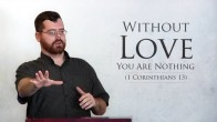 Without Love You Are Nothing (1 Corinthians 13)