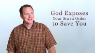 God Exposes Your Sin in Order to Save You
