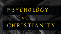 Psychology vs. Christianity