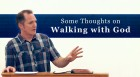 Some Thoughts on Walking with God