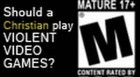 Should a Christian Play Violent Video Games?
