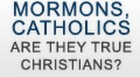 Are Mormons and Catholics Christians?