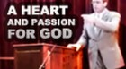 A Heart and Passion for God